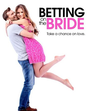 Betting on the Bride (2017)